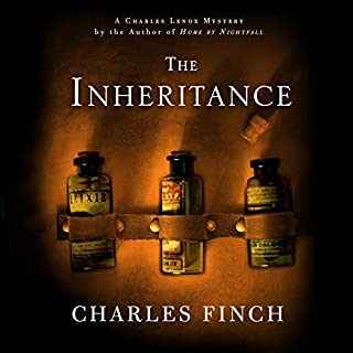 The Inheritance     Charles Lenox Mysteries, Book 10              By:                                                                                                                                 Charles Finch                               Narrated by:                                                                                                                                 James Langton                      Length: 8 hrs and 27 mins     287 ratings     Overall 4.6