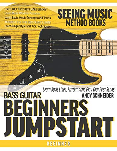Bass Guitar Beginners Jumpstart: Learn Basic Lines, Rhythms and Play Your First Songs (Seeing Music)