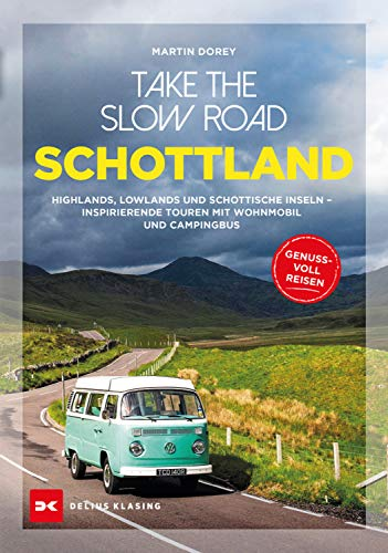 Take the Slow Road: Schottland