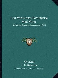 Carl Von Linnes Forbindelse Med Norge: Collegium Botanicum Linnaeanum (1907)