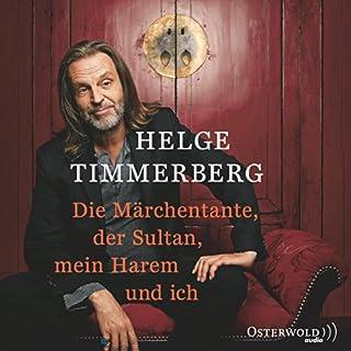 Die Märchentante, der Sultan, mein Harem und ich                   Autor:                                                                                                                                 Helge Timmerberg                               Sprecher:                                                                                                                                 Helge Timmerberg                      Spieldauer: 1 Std. und 30 Min.     36 Bewertungen     Gesamt 4,5