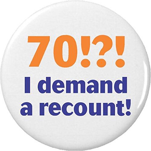 70 !?! I demand a recount! 2.25' Keychain Birthday Age Humor Seventy