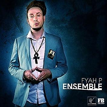 Ensemble (feat. Fyah P)