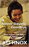 9 Never Saying Goodbye: When the Jonquils Bloom Again 5th Edition