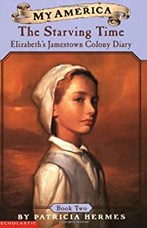 My America: The Starving Time: Elizabeth's Jamestown Colony Diary, Book Two