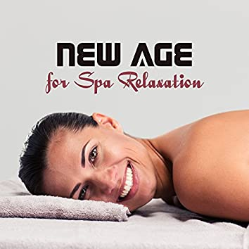 New Age for Spa Relaxation – Soothing Sounds to Rest Mind & Body, Chilled Waves, Nature Calmness, Easy Listening