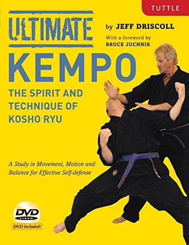 Ultimate Kempo: The Spirit and Technique of Kosho Ryu-A Study in Movement, Motion and Balance for Effective Self-Defense [DVD Included]