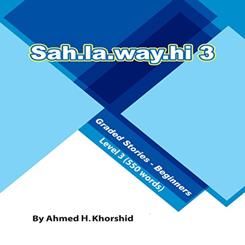 Couverture de Sahlawayhi 3: Graded Stories for Beginners (Arabic Edition)