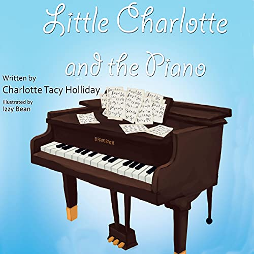 Little Charlotte and the Piano Audiobook By Charlotte Tacy Holliday cover art