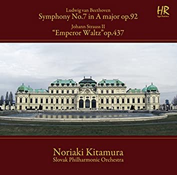 Beethoven: Symphony No. 7 in A Major, Op. 92 - Strauss: Kaiser-Walzer, Op. 437