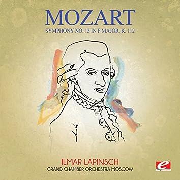 Mozart: Symphony No. 13 in F Major, K. 112 (Digitally Remastered)