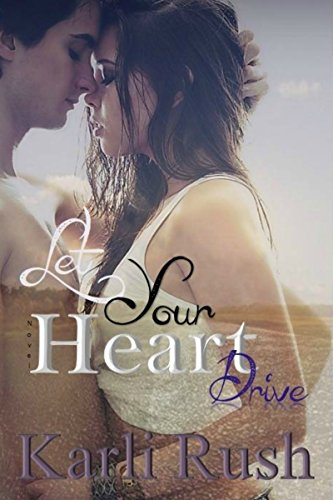 Let Your Heart Drive by Rush, Karli ebook deal