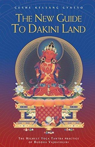 The New Guide to Dakini Land: The Highest Yoga Tantra practice of Buddha Vajrayogini by Geshe Kelsang Gyatso (2013-10-01)