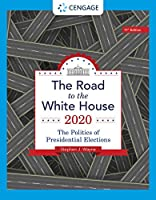 The Road to the White House 2020: The Politics of Presidential Elections