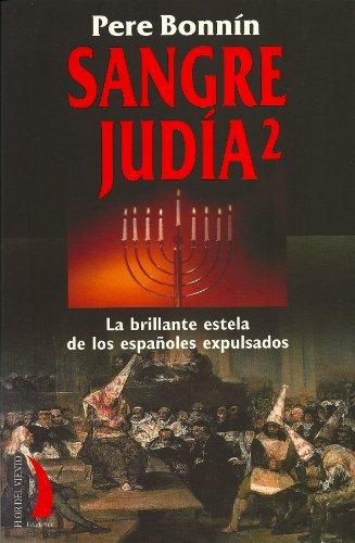 Sangre judía 2. La brillante estela de los españoles expulsados (Colección del Viento Terral nº 45)