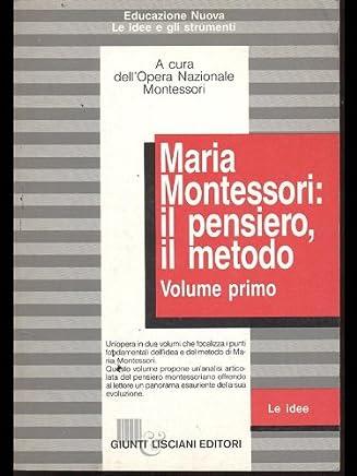 Maria Montessori: il pensiero, il metodo: 1