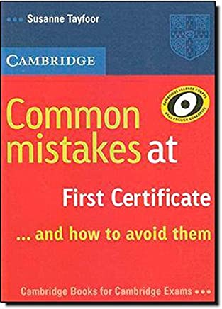Common Mistakes at First Certificate… and How to Avoid Them [Lingua inglese]