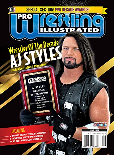 Pro Wrestling Illustrated-June 2020-Decade Awards, Hot Seat with AJ Styles, 25 Under 25, Tessa Blanchard, Dana Brooke (English Edition)