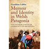 Memoir and Identity in Welsh Patagonia: Voices from a Settler Community in Argentina (English Edition)