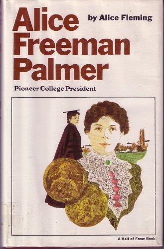 Alice Freeman Palmer, Pioneer College President