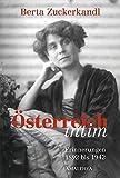 Berta Zuckerkandl - Österreich intimErinnerungen 1892 bis 1942