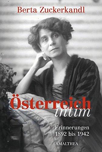 Österreich intim: Erinnerungen 1892-1942: Erinnerungen 1892 bis 1942