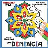 Libro de Colorear para Adultos con Demencia:Mandala No.1: Una serie de sencillos libros para colorear para principiantes, personas mayores (ayuda para ... Parkinson, trastornos motores, etc.).