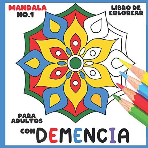 Libro de Colorear para Adultos con Demencia:Mandala No.1: Una serie de sencillos libros para colorear para principiantes, personas mayores (ayuda para ... Parkinson, trastornos motores, etc.)