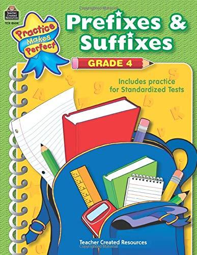 Prefixes & Suffixes Grade 4 (Practice Makes Perfect (Teacher Created Resources))