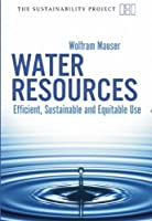 Water Resources: Efficient, Sustainable and Equitable Use (The Sustainability Project)