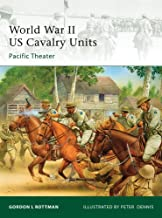 World War II US Cavalry Units: Pacific Theater (Elite Book 175)