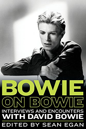 Compare Textbook Prices for Bowie on Bowie: Interviews and Encounters with David Bowie Musicians in Their Own Words Reprint Edition ISBN 9781613738788 by Egan, Sean