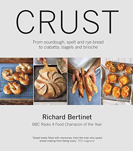 Crust: From Sourdough, Spelt, and Rye Bread to Ciabata, Bagels, and Brioche
