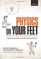 Physics on Your Feet: Berkeley Graduate Exam Questions, or Ninety Minutes of Shame but a PHD for the Rest of Your Life!