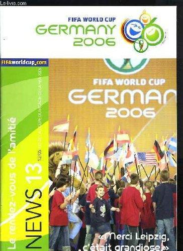 FIFA WORLD CUP GERMANY 2006 - MERCI LEIPZIG C'ETAIT GRANDIOSE - LE RENDEZ-VOUS DE L'AMITIE