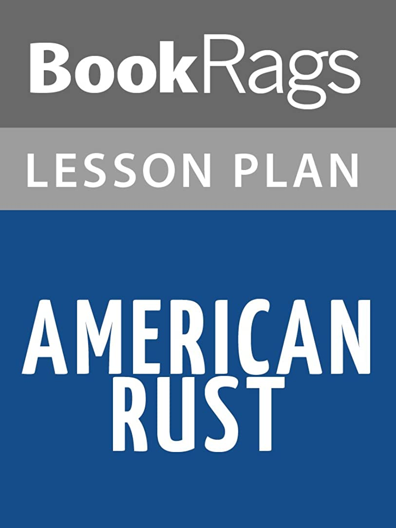 ミシンウェブ悲しむLesson Plans American Rust (English Edition)