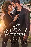The Ex Proposal (The Wrong Mr. Right Book 1)