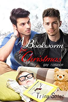 A Bookworm for Christmas: Gay Christmas Romance by [Trina Solet]