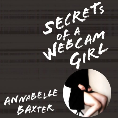 Secrets of a Webcam Girl audiobook cover art