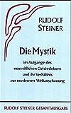 Die Mystik im Aufgange des neuzeitlichen Geisteslebens und ihr Verhältnis zur modernen Weltanschauung (Rudolf Steiner Gesamtausgabe / Schriften und Vorträge) - Rudolf Steiner Nachlassverwaltung