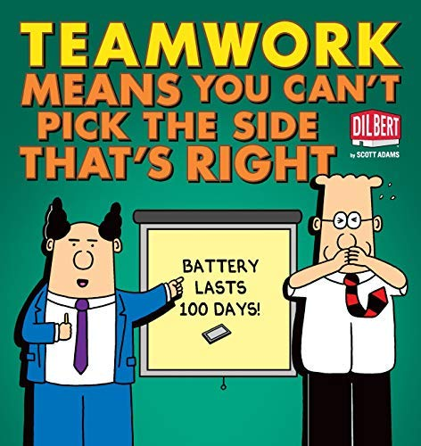 Adams, Scott [ Teamwork Means You Can't Pick the Side That's Right (Original) (Dilbert Book Collections Graphi) ] [ TEAMWORK MEANS YOU CAN'T PICK THE SIDE THAT'S RIGHT (ORI