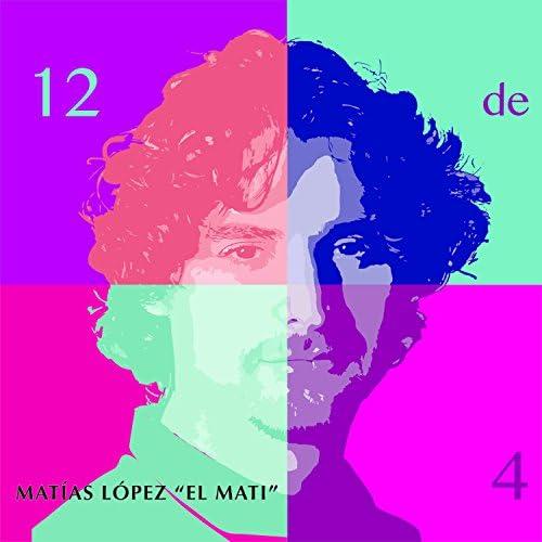"""Matias López """"El Mati"""""""