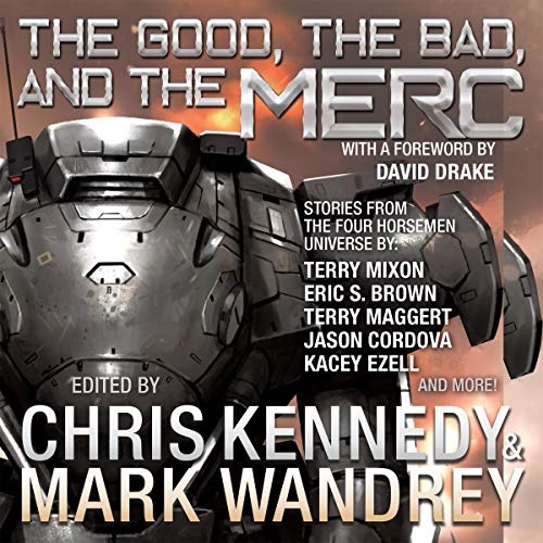 The Good, the Bad, and the Merc     Even More Stories from the Four Horsemen Universe (The Revelations Cycle, Volume 8)              De :                                                                                                                                 Chris Kennedy,                                                                                        Mark Wandrey,                                                                                        Kacey Ezell,                   and others                          Lu par :                                                                                                                                 Michael Kramer                      Durée : 13 h et 36 min     Pas de notations     Global 0,0