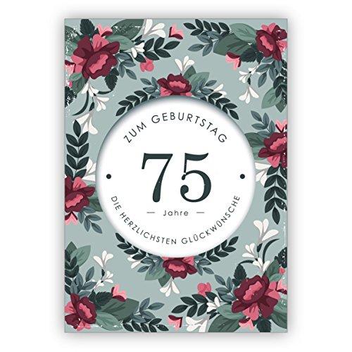 Schöne liebevolle Geburtstagskarte mit dekorativen Blumen zum 75. Geburtstag: 75 Jahre zum Geburtstag die herzlichsten Glückwünsche • auch Direktversand mit ihrem Text Einleger