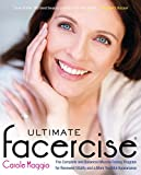 Ultimate Facercise: The Complete and Balanced Muscle-Toning Program for RenewedVitality and a MoreYo uthful Appearance