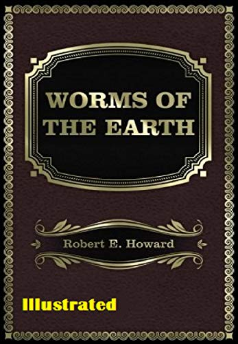 Worms Of the Earth Illustrated (English Edition)