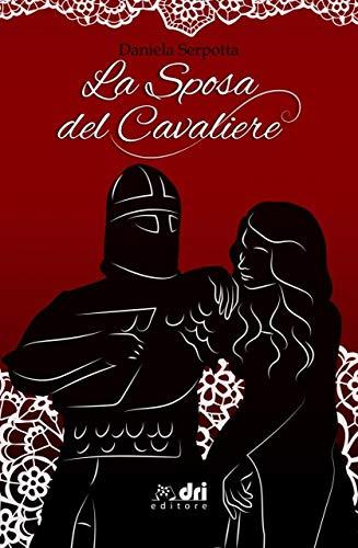 La Sposa del Cavaliere (HistoricalRomance DriEditore)