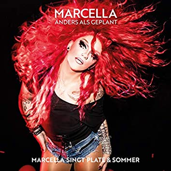 Anders als geplant : Marcella singt Plate & Sommer