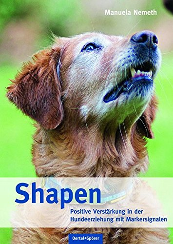 Shapen - Positive Verstärkung in der Hundeerziehung mit Markersignalen