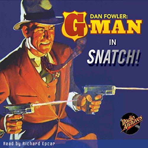 Dan Fowler: G-Man: Snatch! audiobook cover art